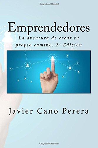Emprendedores: La aventura de crear tu propio camino. 2ª Edición
