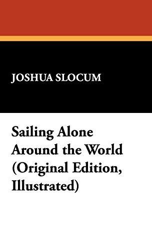 Sailing Alone Around the World by Joshua Slocum (2008-10-30)