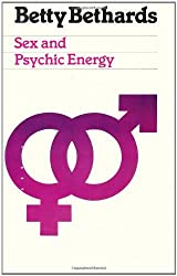 Sex & Psychic Energy by Betty Bethards (1990-07-28)