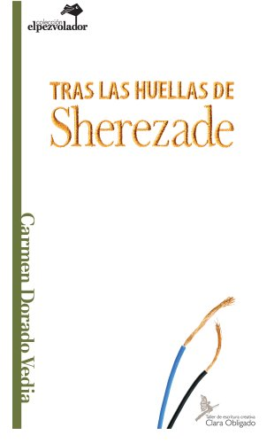 Tras las huellas de Sherezade por Carmen Dorado Vedia