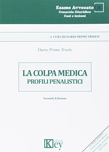 La colpa medica. Profili penalistici