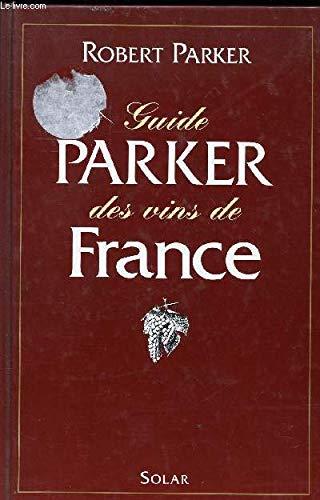 Guide Parker des vins de France par Robert-M Parker