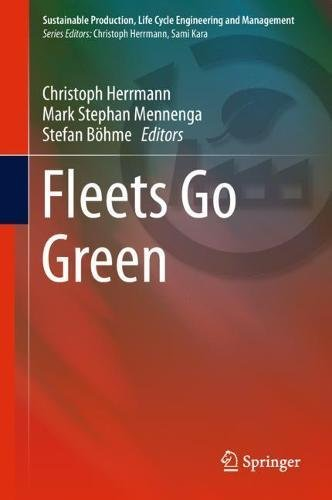 Fleets Go Green (Sustainable Production, Life Cycle Engineering and Management)