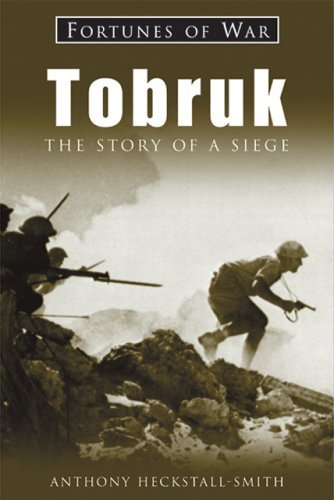 Tobruk: The Story of a Siege (Fortunes of War) by Heckstall-Smith Anthony (30-Apr-2004) Paperback