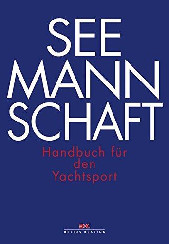 Preisvergleich Produktbild Seemannschaft: Handbuch für den Yachtsport