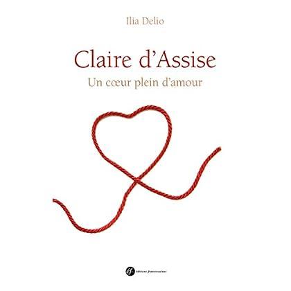 Claire d'Assise, un coeur plein d'amour