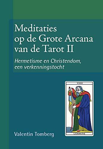 Hermetisme en Cristendom, een verkenningstocht (Meditaties op de Grote Arcana van de Tarot)