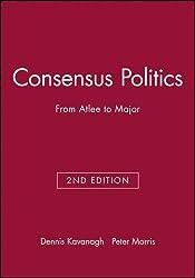 Consensus Politics Attlee to Major 2e (Making Contemporary Britain)