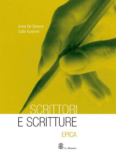 Scrittori e scritture. Epica. Con espansione online. Per le Scuole superiori