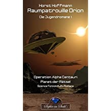Raumpatrouille Orion: Die Jugendromane 1