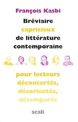 Bréviaire capricieux de littérature contemporaine pour lecteurs déconcertés, désorientés, désemparés