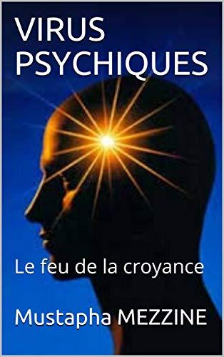 Couverture du livre LES VIRUS PSYCHIQUES: Le feu de la croyance