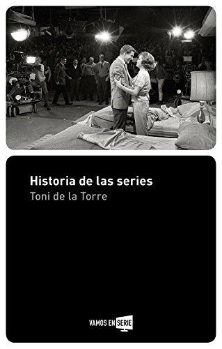 Descargar Libro Historia de las series de Toni De la Torre