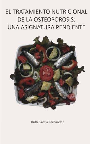 Descargar Libro El tratamiento nutricional de la osteoporosis: una asignatura pendiente de Ruth García Fernández