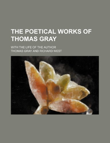 The poetical works of Thomas Gray; with the life of the author