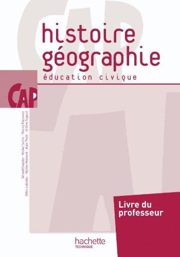 Histoire Géographie Education civique CAP - Livre professeur - Ed.2010 par Alain Prost, Michel Corlin, Thierry Falconnet, Gérard Chatelet, Nadine Mansard, Jérôme Segaud, Gilles Labadou