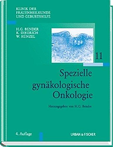Klinik der Frauenheilkunde Gesamtwerk 11 Bände: Klinik der Frauenheilkunde und Geburtshilfe (KFG), 12 Bde. in Tl.-Bdn. u. Reg., Bd.11, Spezielle gynäkologische Onkologie