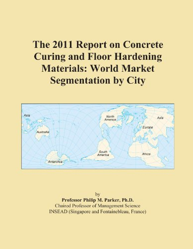 the-2011-report-on-concrete-curing-and-floor-hardening-materials-world-market-segmentation-by-city