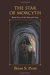 The Star of Morcyth: Book Five of the Morcyth Saga by Brian S. Pratt (2006-06-13)