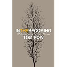 In the Becoming: Selected and New Poems