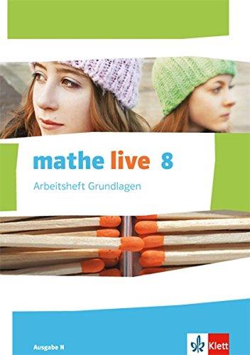 e N: Arbeitsheft Grundlagen mit Lösungsheft Klasse 8 (mathe live. Ausgabe N ab 2014) ()