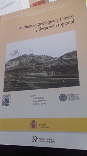 Patrimonio geológico y minero y desarrollo regional (Cartagena 24-26 octubre 2002) (Cuadernos del Museo Geominero) por I. Rábano Gutiérrez del Arroyo