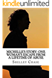 Michelle's Story: One Woman's Escape from a Lifetime of Abuse