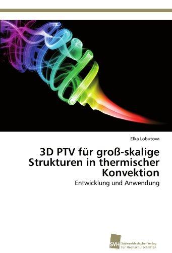 3D PTV für groß-skalige Strukturen in thermischer Konvektion: Entwicklung und Anwendung