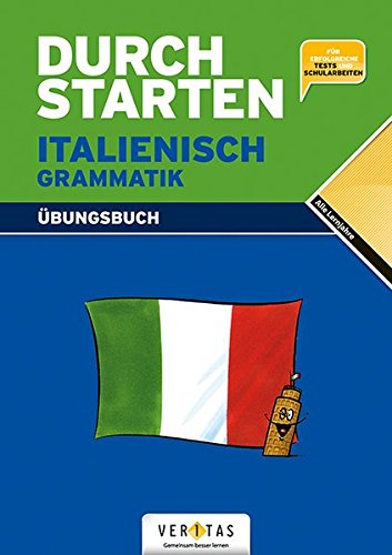 Durchstarten - Italienisch - Neubearbeitung: Alle Lernjahre - Grammatik - Dein Übungsbuch: Übungsbuch mit Lösungen