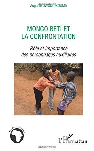 Mongo Beti et la confrontation : Rôle et importance des personnages auxiliaires
