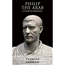 Philip the Arab: A Study in Prejudice