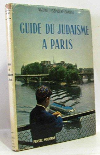 Guide du Judaïsme à Paris [Viviane ISSEMBERT-GANNAT, Daniel FRANCK, phot.]