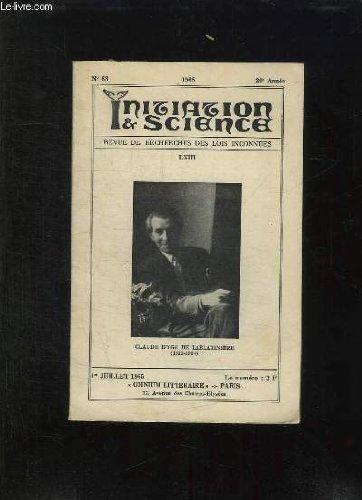 INITIATION ET SCIENCE N° 63 1965. SOMMAIRE: LE PILOTE DE L ONDE VIVE PAR EMERIT, MEDECINS ALCHIMISTES PAR KERNEIS, LA SCIENCE ET LA PHILOSOPHIE DES DRUIDES...