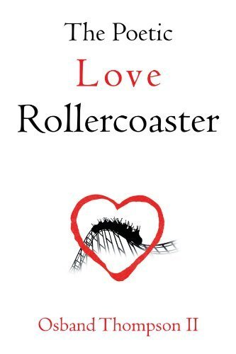 The Poetic Love Rollercoaster by Thompson II, Osband (2012) Paperback