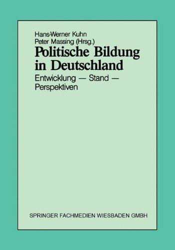 Politische Bildung in Deutschland: Entwicklung - Stand - Perspektiven (German Edition)