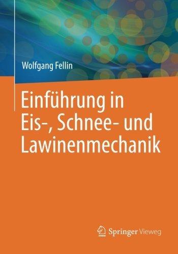 einfuhrung-in-eis-schnee-und-lawinenmechanik-german-edition
