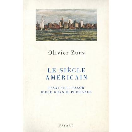 Le siècle américain : Essai sur l'essor d'une grande puissance (Divers Histoire)