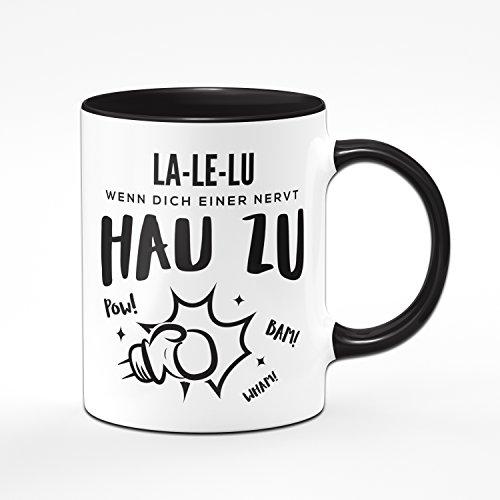 Tasse La-Le-Lu wenn dich einer nervt schlag zu - Kaffeetasse - Geschenk für Mitarbeiter & Kollegen