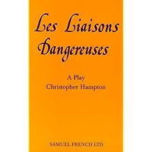 Les Liaisons Dangereuses (Acting Edition) by Christopher Hampton (2015-03-06)