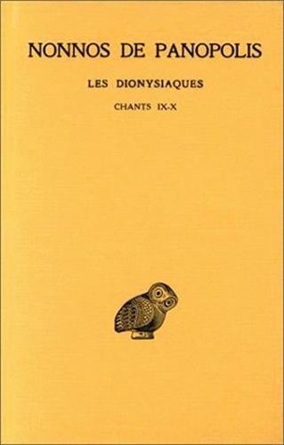 Les dionysiaques, tome 4. Chants IX-X