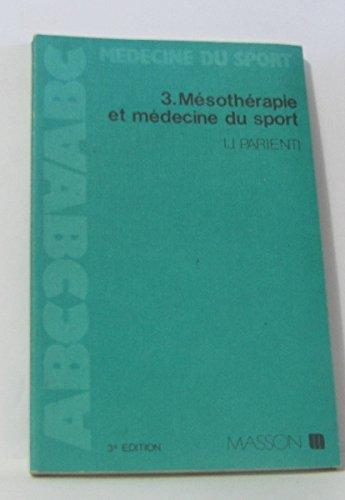 MEDECINE DU SPORT. Tome 3, Mésothérapie et médecine du sport, 3ème édition 1988 par Isaac-Jacques Parienti