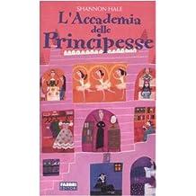 Amazonit Accademia Delle Principesse Libri