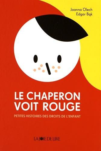 Le chaperon voit rouge : Petites histoires des droits de l'enfant par Edgar Bak