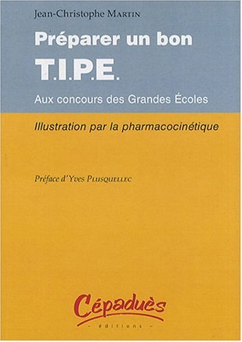 Préparer un Bon T.I.P.E. aux Concours des Grandes Ecoles - Illustration par la Pharmacocinetique