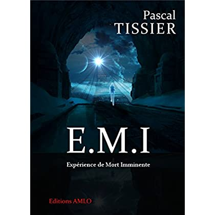 E.M.I: Expérience de Mort Imminente