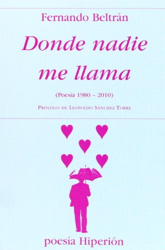 Donde nadie me llama : (poesía 1980-2010)