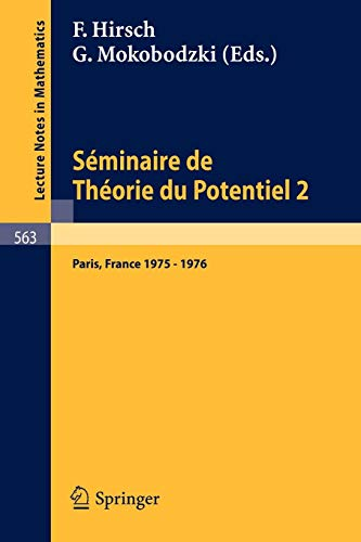 Séminaire de Théorie du Potentiel, Paris, 1975-1976, No. 2 (Lecture Notes in Mathematics (563), Band 563)