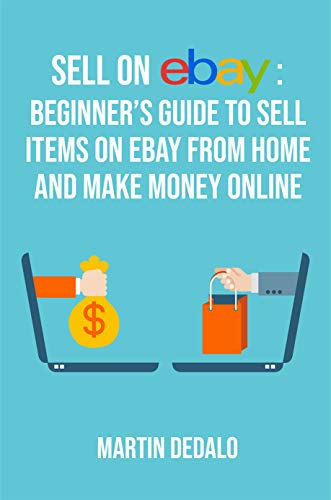 Selling On eBay: The Beginner's Guide For How To Sell On