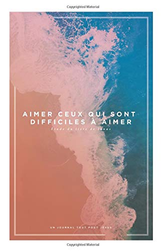 Love the Loveless: A Study on Jonah: A French Love God Greatly Study Journal par Love God Greatly