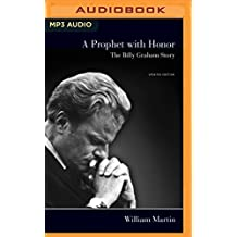 A Prophet With Honor: The Billy Graham Story